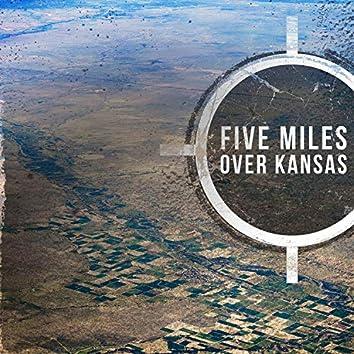 5 Miles Over Kansas