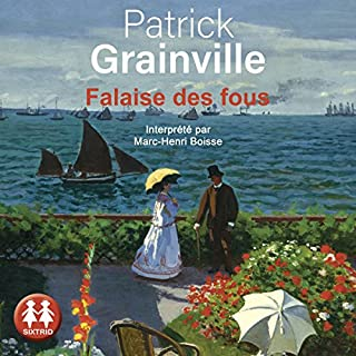 Falaise des fous                   By:                                                                                                                                 Patrick Grainville                               Narrated by:                                                                                                                                 Marc-Henri Boisse                      Length: 22 hrs and 37 mins     1 rating     Overall 4.0