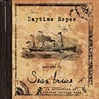 Daytime Hopes by Sean Bruce (2013-05-03)