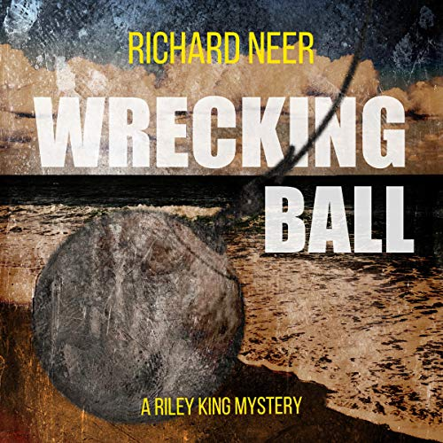 Wrecking Ball: A Riley King Mystery cover art