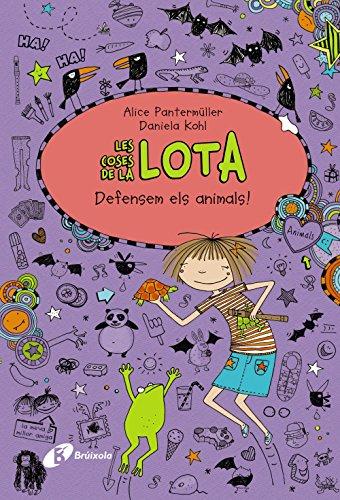 Les coses de la LOTA: Defensem els animals! (Catalá - A Partir De 10 Anys - Personatges I Sèries - Les Coses De La Lota)