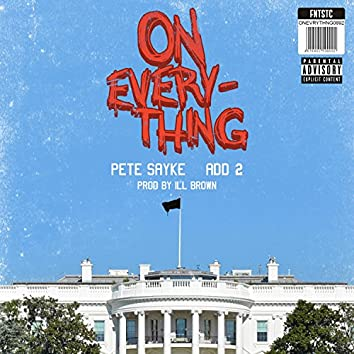 On Everything (feat. Add-2)