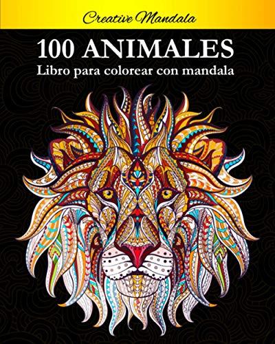 100 Animal Mandalas Para Colorear: Libro para colorear para