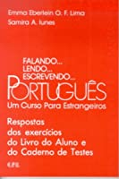 Falando..Lendo...Escrevendo Respostas Ao Caderno: Um Curso Para Estrangeiros (Falando...Lendo...Escrevendo...Portugues)