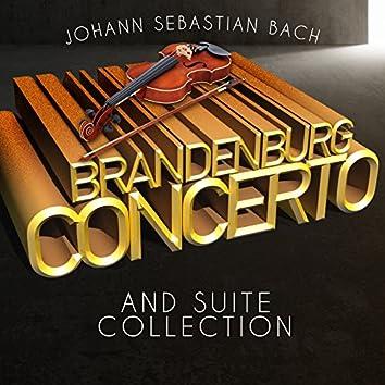 Johann Sebastian Bach: Brandenburg Concerto and Suite Collection