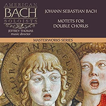 Johann Sebastian Bach Motets for Double Chorus