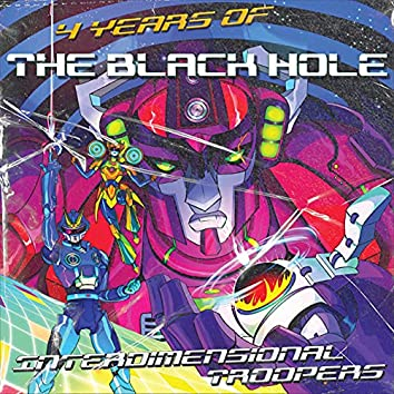 4 Years of The Black Hole: Interdimensional Troopers