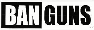 Gear Tatz BAN Guns New Novelty Political Bumper Sticker/Decal