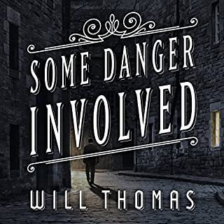 Some Danger Involved     Barker & Llewelyn Series, Book 1              By:                                                                                                                                 Will Thomas                               Narrated by:                                                                                                                                 Antony Ferguson                      Length: 9 hrs and 28 mins     2,966 ratings     Overall 4.3