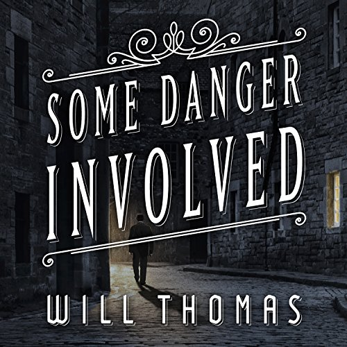 Some Danger Involved     Barker & Llewelyn Series, Book 1              By:                                                                                                                                 Will Thomas                               Narrated by:                                                                                                                                 Antony Ferguson                      Length: 9 hrs and 28 mins     101 ratings     Overall 4.1