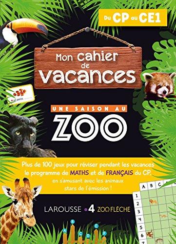Mon cahier de vacances UNE SAISON AU ZOO CP-CE1