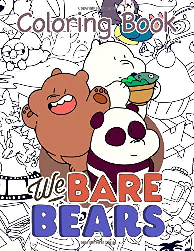 We Bare Bears coloring book: Cute Animal Cartoon Coloring Book For Kids Adults Stress Relief Gift