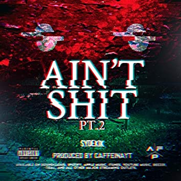 Aint Shit Pt. 2