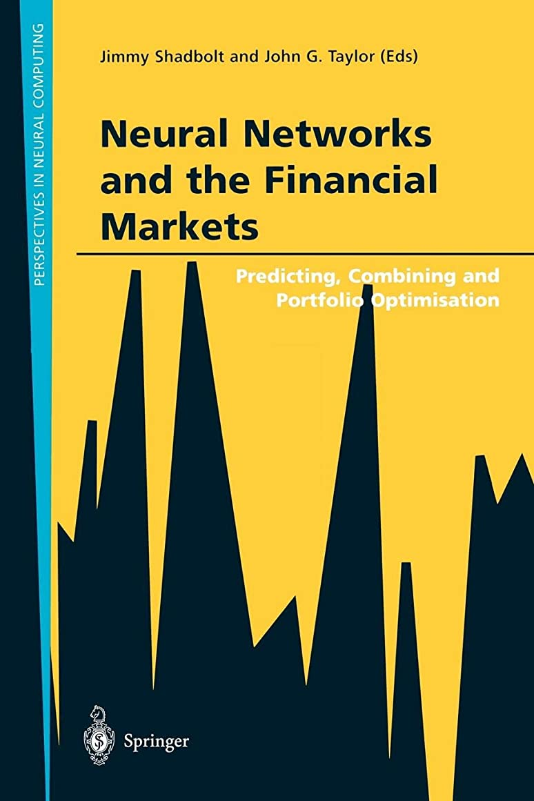 Neural Networks and the Financial Markets: Predicting, Combining and Portfolio Optimisation (Perspectives in Neural Computing)