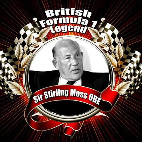British Formula 1 Legend: Sir Stirling Moss OBE audiobook cover art