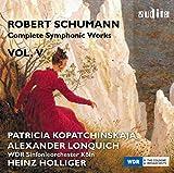Schumann : Intégrale des oeuvres symphoniques, vol. 5. Kopatchinskaja, Lonquich, Holliger.