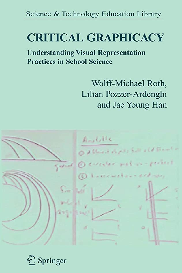 ヤング読む不透明なCritical Graphicacy: Understanding Visual Representation Practices in School Science (Contemporary Trends and Issues in Science Education)