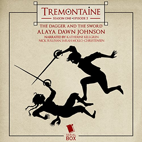Tremontaine: The Dagger and the Sword (Episode 5) audiobook cover art