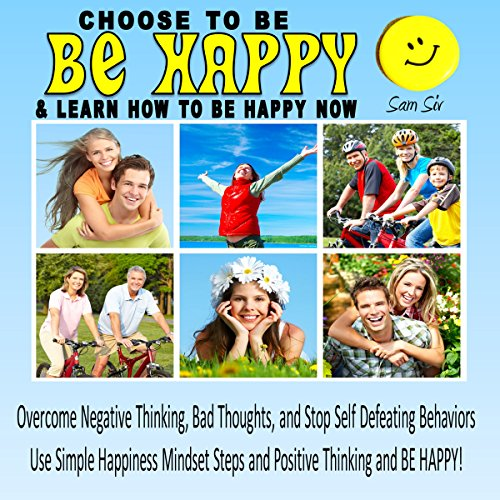Choose To Be Happy and Learn How To Be Happy Now cover art