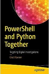 PowerShell and Python Together: Targeting Digital Investigations Kindle Edition