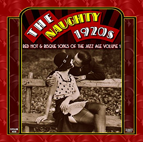 The Naughty 1920s: Red Hot & Ris...