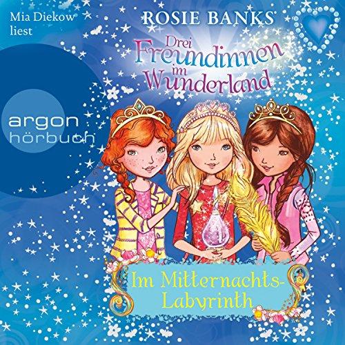 Im Mitternachtslabyrinth (Drei Freundinnen im Wunderland 12) Titelbild