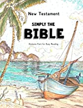 New Testament - Simply The Bible - Dyslexie Font for Easy Reading: The Best Bible for People with Dyslexia (Dyslexic Bibles)