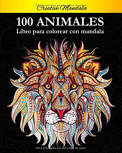 100 Animal Mandalas Para Colorear: Libro para colorear para adultos con patrones de animales y mandalas (¡Leones, elefantes, búhos, caballos, perros, gatos y muchos más!)