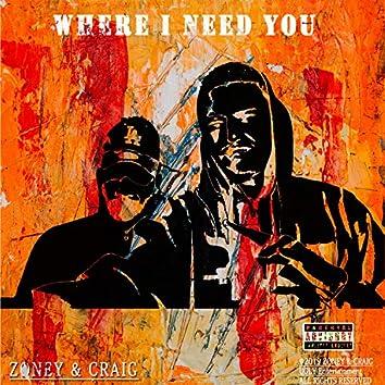 Where I Need You