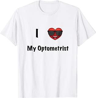 I Love My Optometrist OD Optometry T Shirt