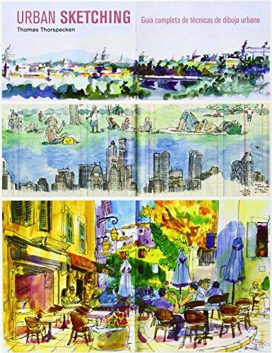 Urban Sketching: Guía completa de técnicas de dibujo urbano
