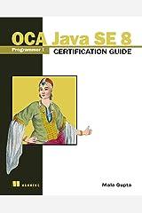OCA Java SE 8 Programmer I Certification Guide Kindle Edition