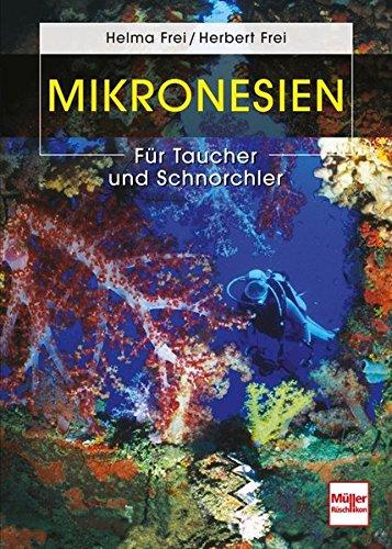 Mikronesien: Für Taucher und...