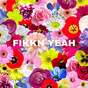 Fikkn Yeah