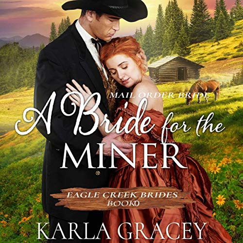 A Bride for the Miner (Historical Mail Order Bride Western Romance Book)  By  cover art