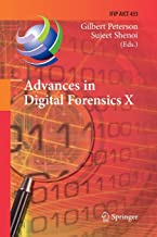 Advances in Digital Forensics X: 10th IFIP WG 11.9 International Conference, Vienna, Austria, January 8-10, 2014, Revised Selected Papers