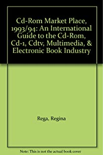 Cd-Rom Market Place, 1993/94: An International Guide to the Cd-Rom, Cd-1, Cdtv, Multimedia, & Electronic Book Industry