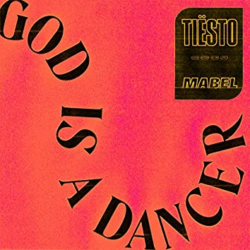 God Is A Dancer