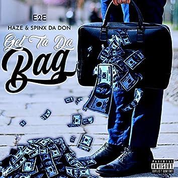 Get ta the bag (feat. Spinx da don & Haze)