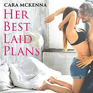 Her Best Laid Plans                   By:                                                                                                                                 Cara McKenna                               Narrated by:                                                                                                                                 Kathleen Gaines                      Length: 3 hrs and 5 mins     22 ratings     Overall 3.7