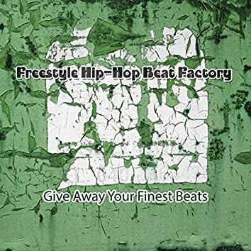 Give Away Your Finest Beats