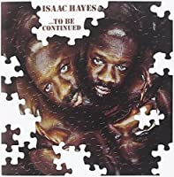 ...To Be Continued by Isaac Hayes (1991-11-07)