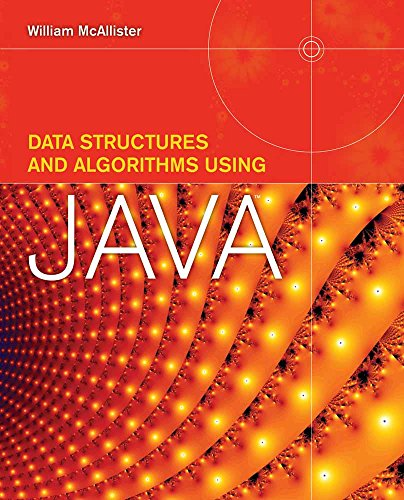 Compare Textbook Prices for Data Structures and Algorithms Using Java 1 Edition ISBN 9780763757564 by McAllister, William