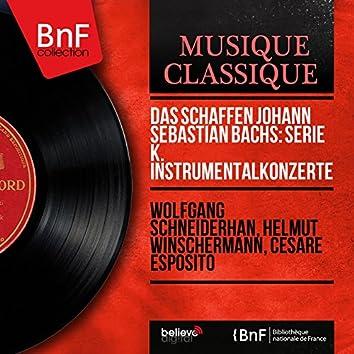 Das Schaffen Johann Sebastian Bachs: Serie K. Instrumentalkonzerte (Stereo Version)