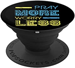 Pray More Worry Less Christian Faith Quote Saying - PopSockets Grip and Stand for Phones and Tablets