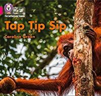 Tap Tip Sip: Band 01a/Pink a (Collins Big Cat Phonics for Letters and Sounds)