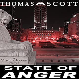 State of Anger: A Virgil Jones Mystery                   By:                                                                                                                                 Thomas L. Scott                               Narrated by:                                                                                                                                 Daniel Dorse                      Length: 8 hrs and 41 mins     14 ratings     Overall 4.1