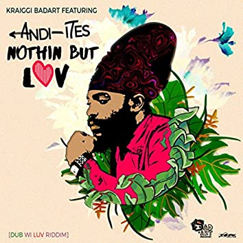 Nothin But Luv (feat. Andi-Ites) - Single