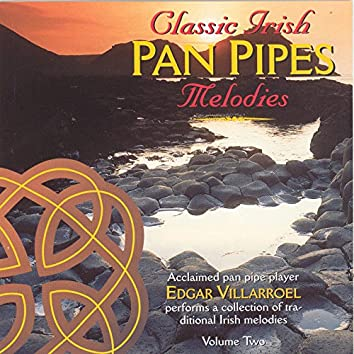 Classic Irish Pan Pipes Melodies - Volume 2