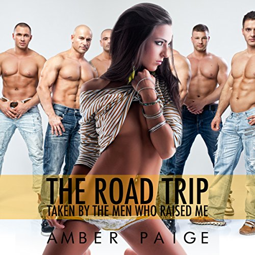 The Road Trip: Taken by the Men Who Raised Me audiobook cover art